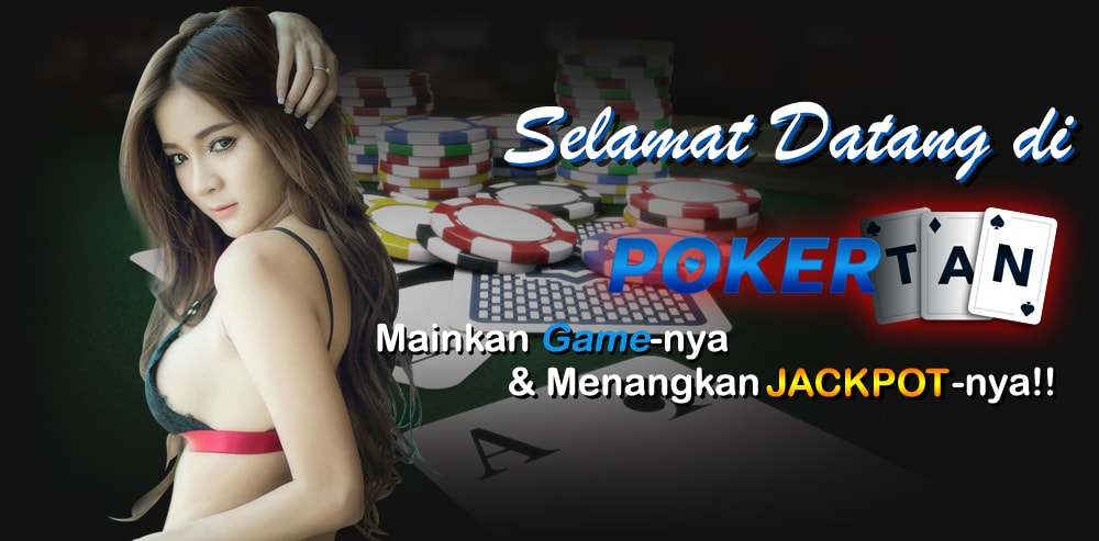 POKERTAN PROMO NEW MEMBER 25%,BONUS NEXT DEPO,ROLINGAN 0,5%,REFERAL 10% SEUMUR HIDUP Pokertan-slide-0